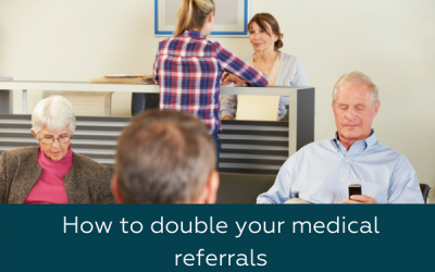 How to double your medical referrals